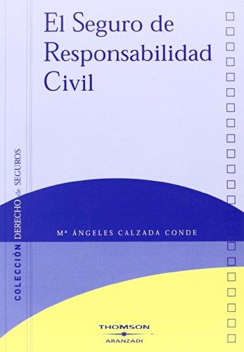 El seguro de responsabilidad civil (Monografía) por Angeles Calzada Conde