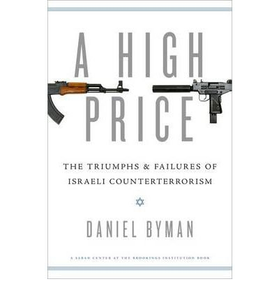 [( A High Price: The Triumphs and Failures of Israeli Counterterrorism )] [by: Daniel L. Byman] [Sep-2011]