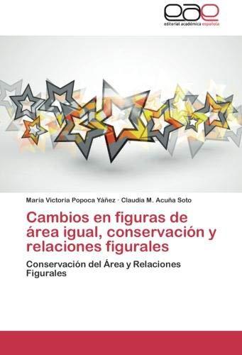 Cambios En Figuras de Area Igual, Conservacion y Relaciones Figurales por Mar a. Victoria Popoca y. Ez
