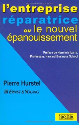L'Entreprise réparatrice ou l'épanouissement au travail par Pierre Hurstel