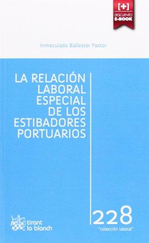 La Relación Laboral Especial de los Estibadores Portuarios por Inmaculada Ballester Pastor