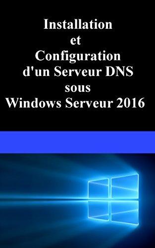 Installation et Configuration d'un serveur DNS sous Windows Serveur 2016 par Anthony Pellarin