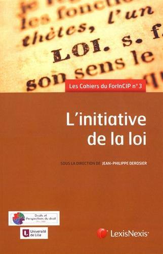 L'initiative de la loi: Les cahiers du ForInCIP n° 3