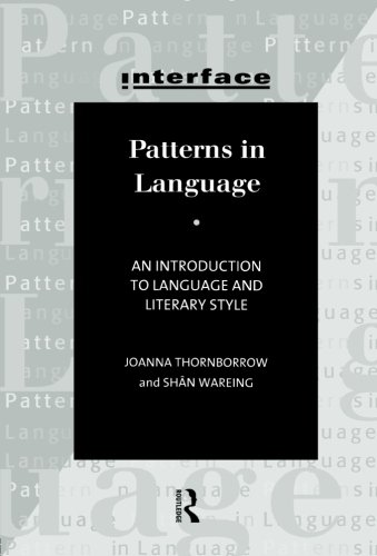 Patterns in Language: Stylistics for Students of Language and Literature (Interface)