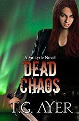Dead Chaos (A Valkyrie Novel - Book 3) (The Valkyrie Series) (English Edition)