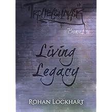 Living Legacy: Bonus Troublemaker