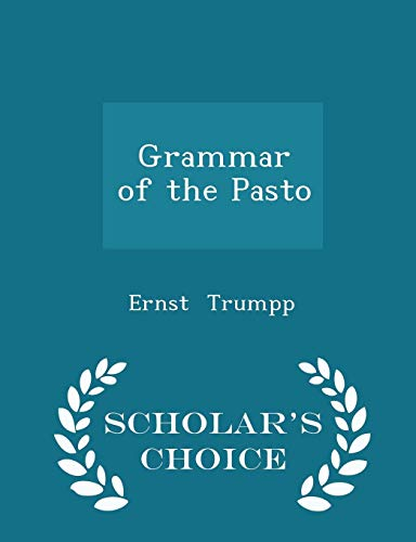 Grammar of the Pasto - Scholar's Choice Edition