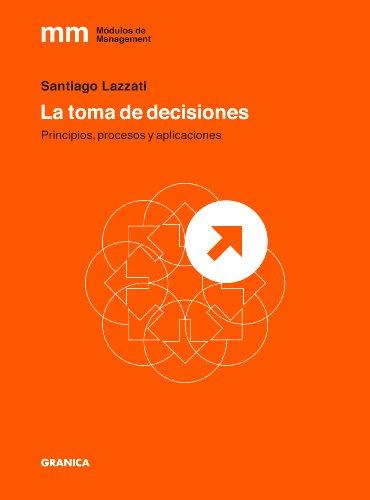 Toma de decisiones, La. (Modulos de Management) por Santiago Lazzati