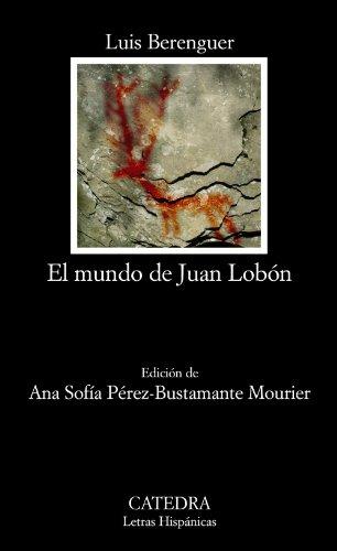 El mundo de Juan Lobón (Letras Hispánicas) por Luis Berenguer