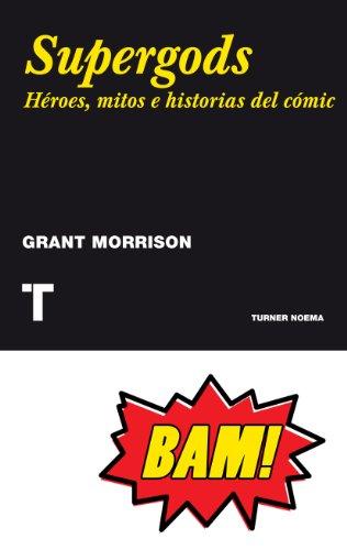 Supergods. Héroes, mitos e historias del cómic (Noema) por Grant Morrison