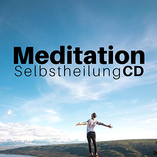 Meditation Selbstheilung CD - Meditationsmusik Entspannungsmusik Schlaf