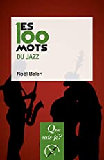Les 100 mots du jazz de Noël Balen