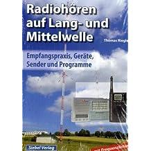 Radiohören auf Lang- und Mittelwelle: Empfangspraxis, Geräte, Sender und Programme