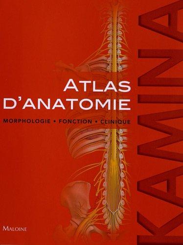 Atlas d'anatomie : Morphologie, fonction, clinique