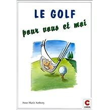 Le golf pour vous et moi