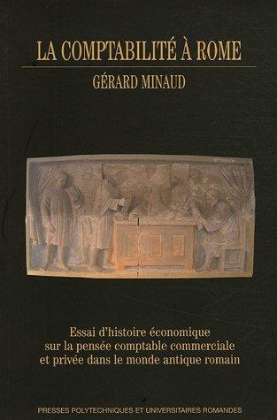 La comptabilité à Rome: Essai d'histoire économique sur la pensée comptable commerciale et privée dans le monde antique romain