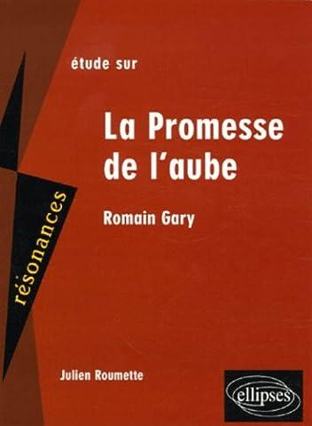 Romain Gary La Promesse De L Aube - Etude sur Romain Gary La Promesse de