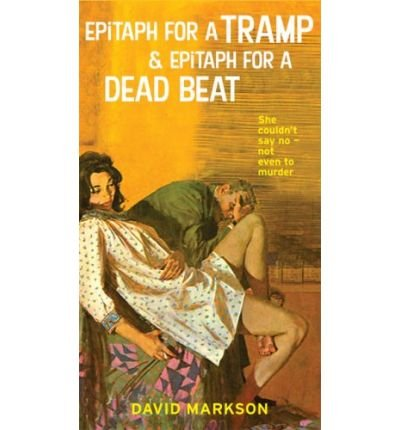 Epitaph for a Tramp & Epitaph for a Dead Beat: The Harry Fannin Detective Novels (Harry Fannin Mysteries) Markson, David ( Author ) Jan-01-2007 Paperback