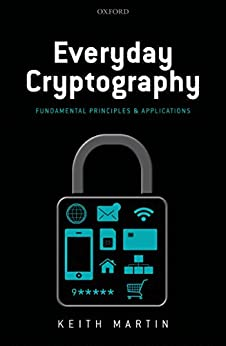 Everyday Cryptography: Fundamental Principles and Applications par [Martin, Keith M.]