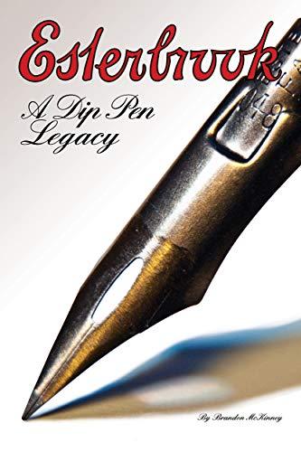 ESTERBROOK A Dip Pen Legacy (English Edition) por Brandon McKinney