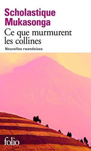 Ce Que Murmurent Les Collines Nouvelles Rwandaises [Pdf/ePub] eBook