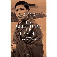 La certitude de la voie : Se libérer de la souffrance de Chögyam Trungpa ,Judith L Lief (Préface),Carisse Busquet (Traduction) ( 15 septembre 2011 )
