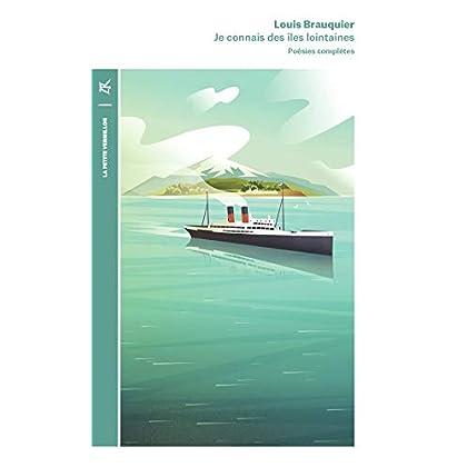Je connais des îles lointaines: Poésies complètes