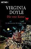 Die rote Katze: Ein historischer Kriminalroman von Virginia Doyle
