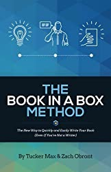 The Book In A Box Method: The New Way to Quickly and Easily Write Your Book (Even If You're Not a Writer) by Tucker Max (2015-08-24)