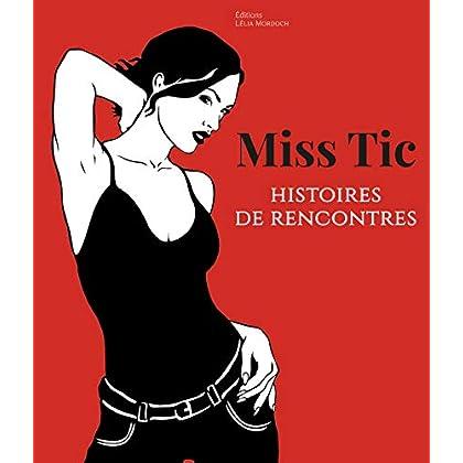Miss Tic: Histoires de rencontres
