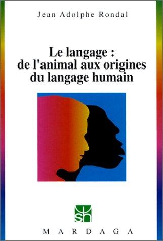 Le Langage : de l'animal aux origines du langage humain