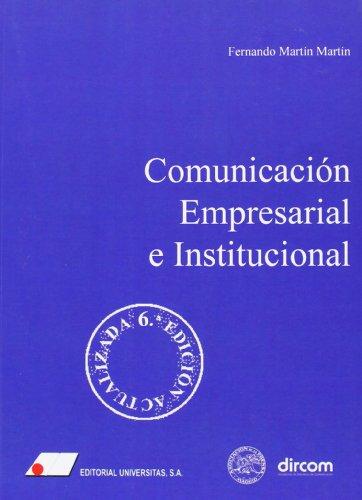 Comunicaci¢n empresarial e institucional por Fernando Mart¡n Mart¡n