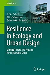 Resilience in Ecology and Urban Design: Linking Theory and Practice for Sustainable Cities
