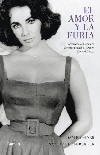 El amor y la furia: La verdadera historia de amor de Elisabeth Taylor y Richard Burton