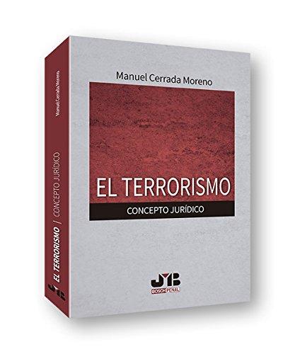 El terrorismo. Concepto jurídico (BOSCH PENAL) por Manuel Cerrada Moreno