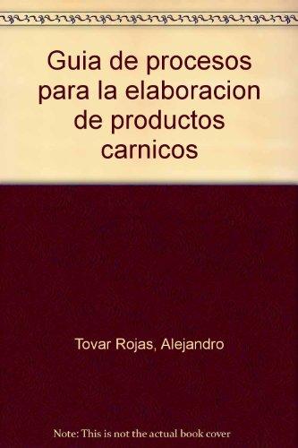 Guia de procesos para la elaboracion de productos carnicos por Alejandro Tovar Rojas