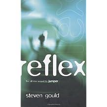 Reflex (Jumper) by Gould, Steven (2004) Hardcover