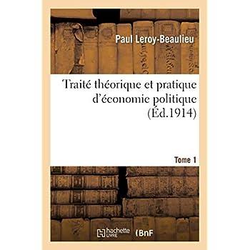 Traité théorique et pratique d'économie politique. T. 1