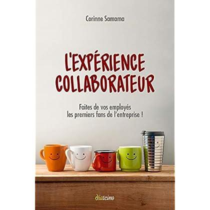L'Expérience collaborateur: Faites de vos employés les premiers fans de l'entreprise !