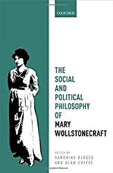 The Social and Political Philosophy of Mary Wollstonecraft (Mind Association Occasional)