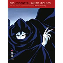 500 Essential Anime Movies: The Ultimate Guide