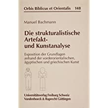 Die strukturalistische Artefakt- und Kunstanalyse (Orbis Biblicus et Orientalis)