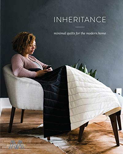 Inheritance: Minimal Quilts for the Modern Home
