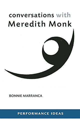 Conversations with Meredith Monk (Performance Ideas) by Bonnie Marranca (2014-08-28)