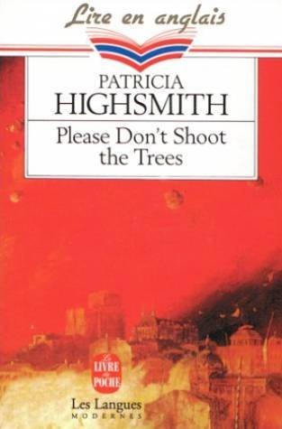 Please don't shoot the trees and other short stories