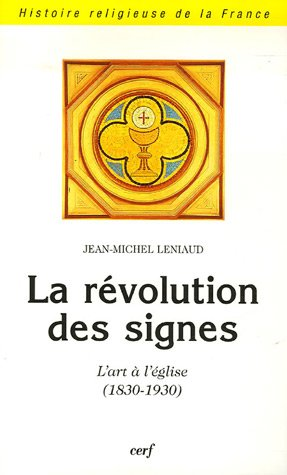 La rvolution des signes : L'art  l'glise (1830-1930)
