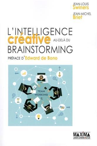 L'intelligence crative au-del du brainstorming