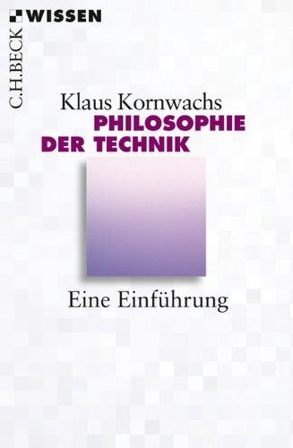 Philosophie der Technik: Eine Einführung (Beck\'sche Reihe)