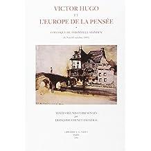 Victor Hugo et l'Europe de la pensée : Colloque de Thionville-Vianden, 8, 9 et 10 octobre 1993