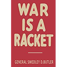 War is a Racket: The Antiwar Classic by America's Most Decorated Soldier (English Edition)